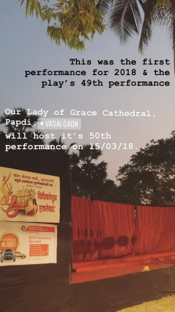 This was the first performance or 2018 and the play's 49th performance. Our Lady of Grace Cathedral, Papdi, Vasai will host its 50th performance on 15 March 2018